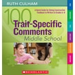 Scholastic 100 Trait-Specific Comments: Middle School
