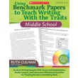 Scholastic Using Benchmark Papers to Teach Writing With the Traits: Middle School