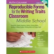 Scholastic Reproducible Forms for the Writing Traits Classroom: Middle School