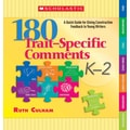 Scholastic 180 Trait-Specific Comments: Grades K-2