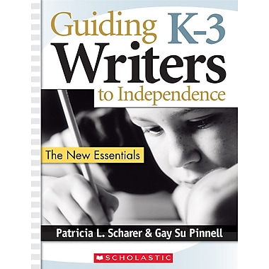 Scholastic Guiding K–3 Writers to Independence