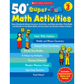 Scholastic 50+ Super-Fun Math Activities: Grade 3
