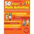 Scholastic 50+ Super-Fun Math Activities: Grade 4