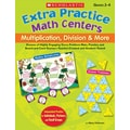 Scholastic Extra Practice Math Centers: Multiplication, Division & More