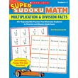 Scholastic Super Sudoku Math: Multiplication & Division Facts