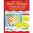 Scholastic Math Games to Master Basic Skills: Multiplication & Division