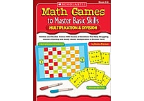 Scholastic Math Games to Master Basic Skills: Multiplication & Division