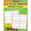 Scholastic Super Sudoku Math: Fractions & Decimals