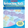 Scholastic Reteaching Math: Multiplication & Division