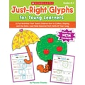 Scholastic Just-Right Glyphs for Young Learners