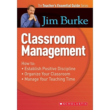 Scholastic The Teacher's Essential Guide Series: Classroom Management