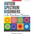 Scholastic Autism Spectrum Disorders in the Mainstream Classroom
