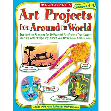 Scholastic Art Projects from Around the World: Grades 4-6