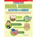 Scholastic Standards-Based Social Studies Activities with Rubrics