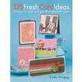 F&W Publications Memory Makers Books, 175 Fresh Card Ideas