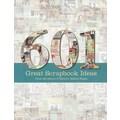 F&W Publications Memory Makers Books, 601 Great Scrapbook Ideas