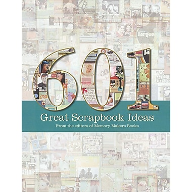 F&W Publications Memory Makers Books, 601 Great Scrapbook Ideas