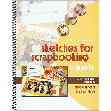 Scrapbook Generation, Sketches For Scrapbooking Volume 4