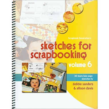 Scrapbook Generation, Sketches For Scrapbooking Volume 6