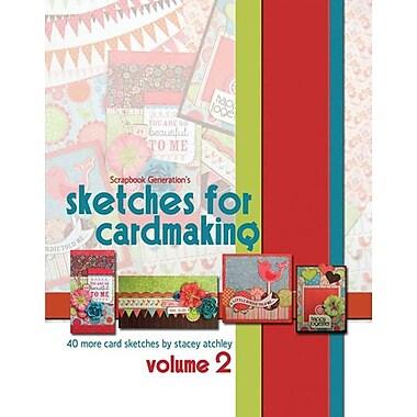 Scrapbook Generation, Sketches For Cardmaking Volume 2