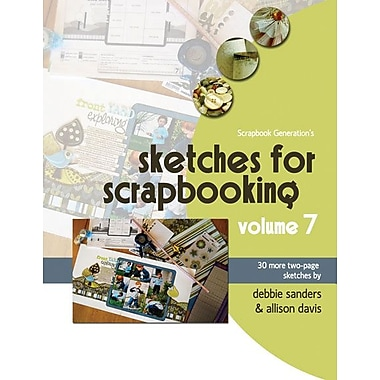 Scrapbook Generation, Sketches For Scrapbooking Volume 7