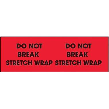 Tape Logic Do Not Break Stretch Wrap Shipping Label, 3