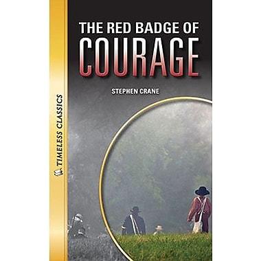 Saddleback Educational Publishing® Timeless Classics; The Red Badge of Courage, Grades 9-12