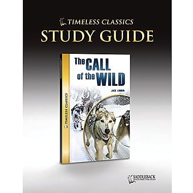 Saddleback Educational Publishing® Timeless Classics; The Call of the Wild, Study Guide, CD