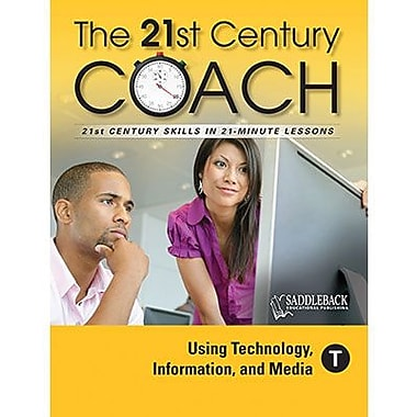 Saddleback Educational Publishing® The 21st Century Coach; Using Technology, Information, & Media