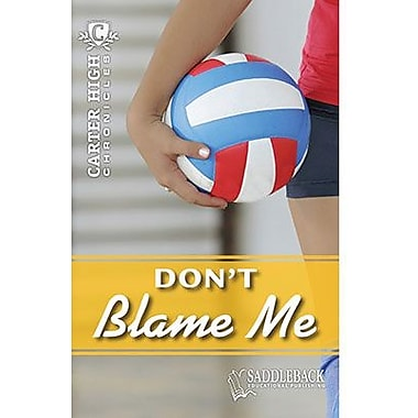 Saddleback Educational Publishing® Don't Blame Me; Grades 9-12