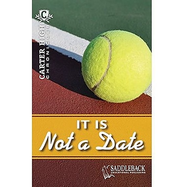 Saddleback Educational Publishing® It Is Not a Date; Grades 9-12