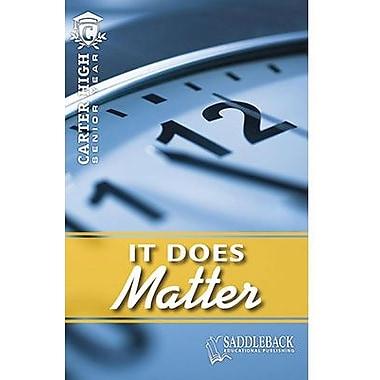 Saddleback Educational Publishing® It Does Matter; Grades 9-12