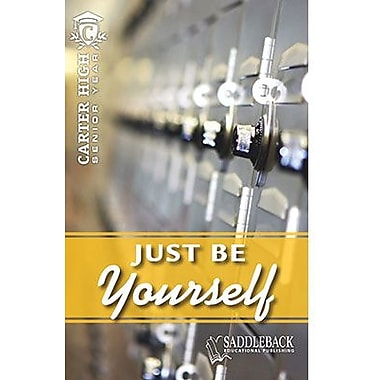Saddleback Educational Publishing® Just Be Yourself; Grades 9-12