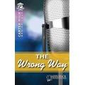 Saddleback Educational Publishing® The Wrong Way; Grades 9-12