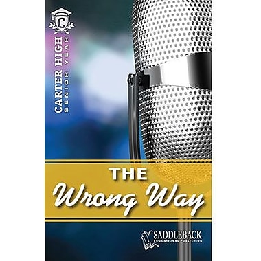 Saddleback Educational Publishing® The Wrong Way; Grades 9-12