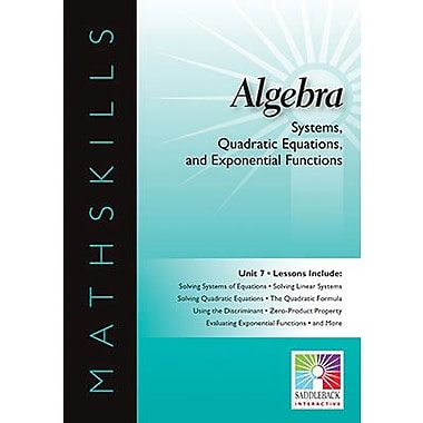 Saddleback Educational Publishing® Systems, Quadratic Equations, & Exponential Functions; Algebra
