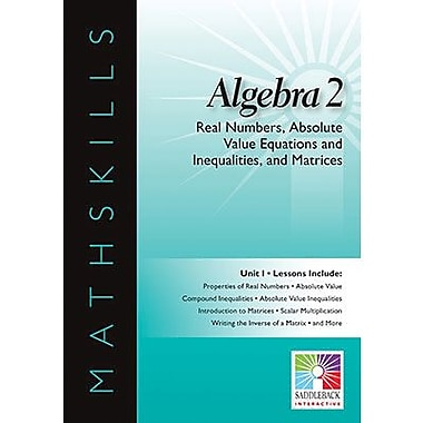 Saddleback Educational Publishing® Real Numbers, Absolute Value Equations & Inequalities & Matrices