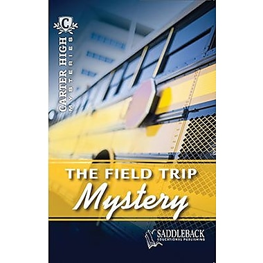 Saddleback Educational Publishing® The Field Trip Mystery; Grades 9-12