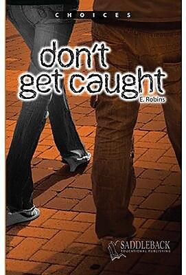 Saddleback Educational Publishing Don't Get Caught; Grades 9-12 945135