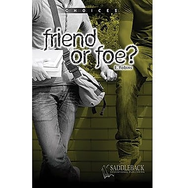 Saddleback Educational Publishing® Friend or Foe?; Grades 9-12