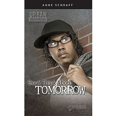 Saddleback Educational Publishing® Urban Underground Dont Think About Tomorrow; H Tubman High Series