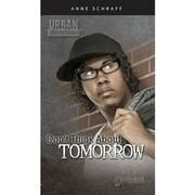 Saddleback Educational Publishing® Urban Underground Dont Think About Tomorrow; H Tubman High Series
