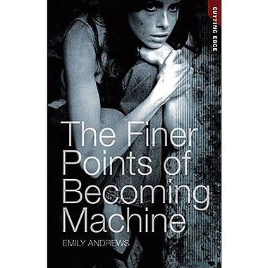 Saddleback Educational Publishing® The Finer Points of Becoming Machine; Grades 9-12