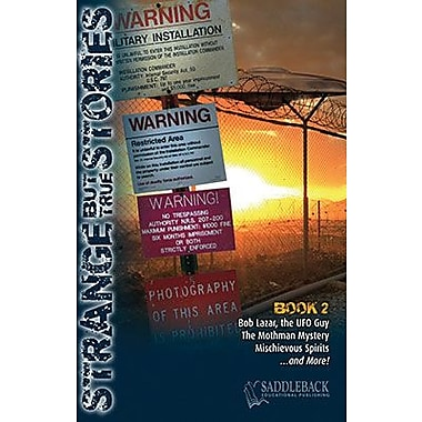 Saddleback Educational Publishing® Strange But True Stories; Book 2, Grades 9-12