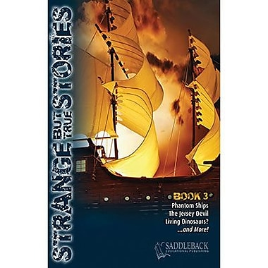 Saddleback Educational Publishing® Strange But True Stories; Book 3, Grades 9-12