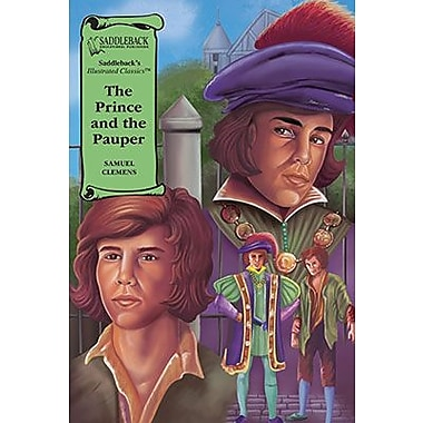 Saddleback Educational Publishing® The Prince and the Pauper; Grades 9-12