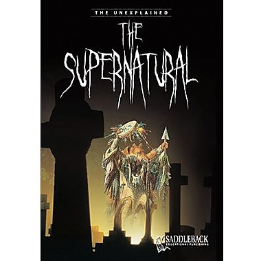 Saddleback Educational Publishing® The Unexplained Series; Supernatural, Grades 9-12