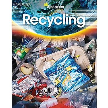 Saddleback Educational Publishing® Think Green Series; Recycling, Reading Level 3-4, Grades 6 -12