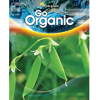 Saddleback Educational Publishing® Think Green Series; Go Organic, Hardcover, Grades 6 -12
