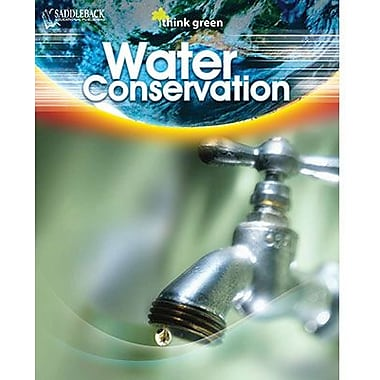 Saddleback Educational Publishing® Think Green Series; Water Conservation, Hardcover, Grades 6 -12